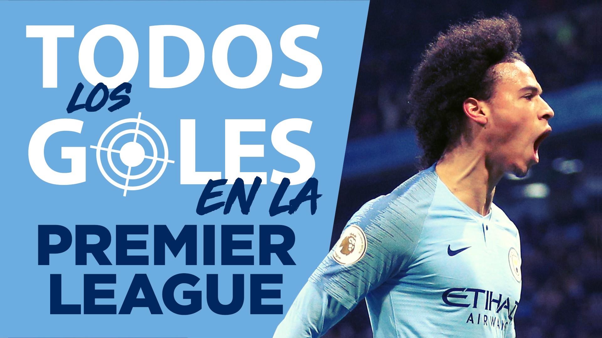 todos los goles en la Premier League 2018 2019